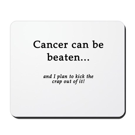 Cancer Can Be Beaten Mousepad