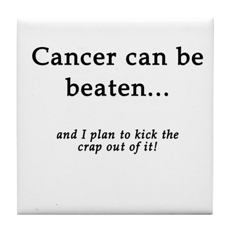 Cancer Can Be Beaten Tile Coaster