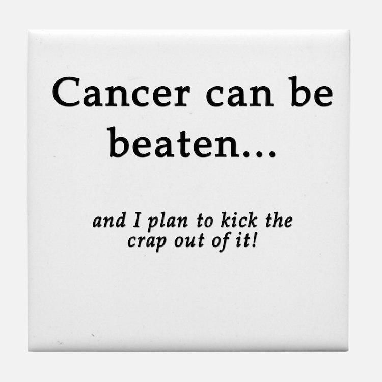 Cancer Can Be Beaten Tile Coaster