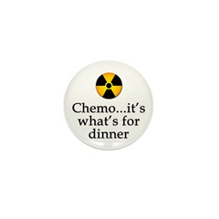 Chemo...It's What's for Dinner Mini Button (10 pac