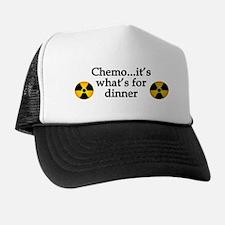 Chemo...It's What's for Dinner Trucker Hat