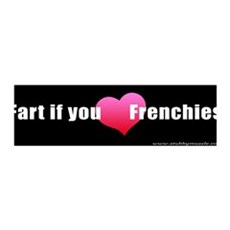 """""""Fart if you [LOVE] Frenchies"""" 36x11 Wall Peel"""