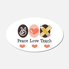 Peace Love Teach Teacher 20x12 Oval Wall Peel