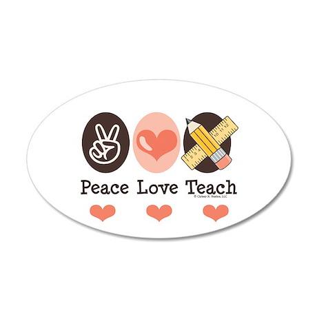 Peace Love Teach Teacher 35x21 Oval Wall Peel