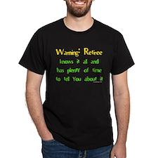 Warning: Retiree.. Black T-Shirt