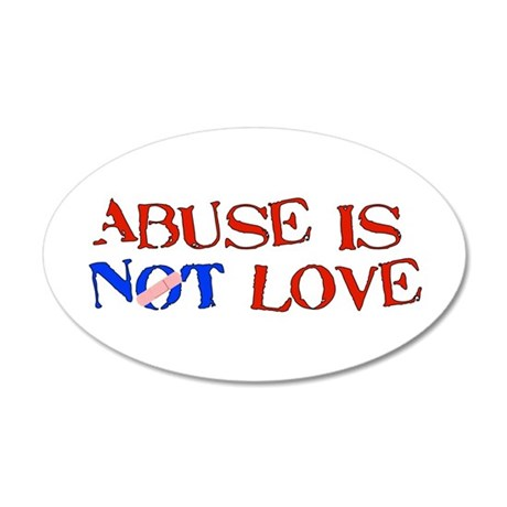 Abuse Is Not Love 35x21 Oval Wall Peel