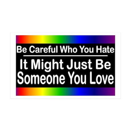Be Careful Who You Hate 35x21 Wall Peel