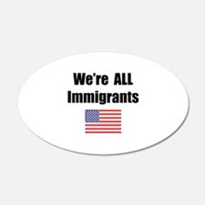 We're All Immigrants 20x12 Oval Wall Peel