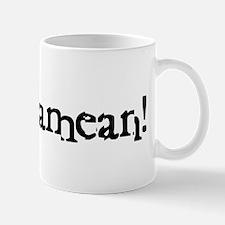 Yadadamean! Mug