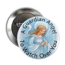 """A guardian angel to watch ove 2.25"""" Button"""