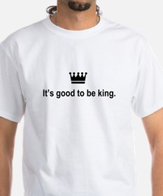 It's Good to Be King Shirt