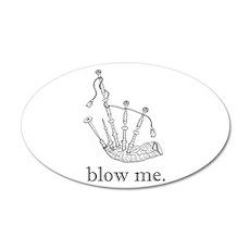 blow me. 35x21 Oval Wall Peel