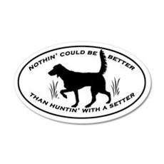 Huntin' With A Setter decal 20x12 Oval Wall Peel