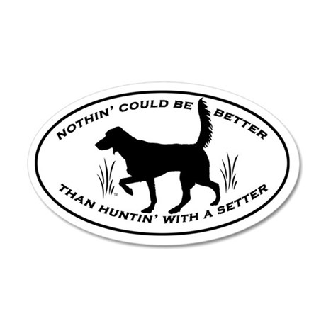 Huntin' With A Setter decal 35x21 Oval Wall Peel