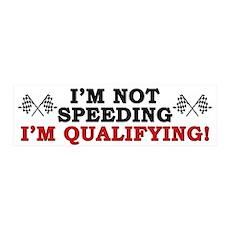 """""""I'm Not Speeding: I'm Qualifying!"""" Sticker"""