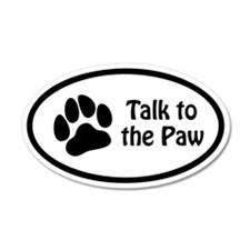 Talk to the Paw Euro 35x21 Oval Wall Peel