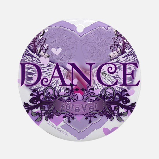 Dance Forever by DanceShirts.com Ornament (Round)