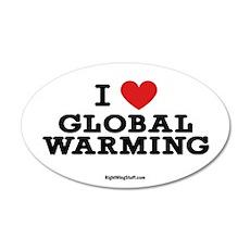 I Love Global Warming 20x12 Oval Wall Peel