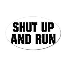 SHUT UP AND RUN 20x12 Oval Wall Peel