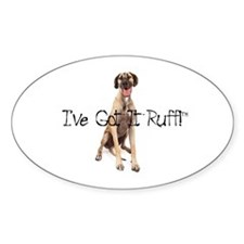 Got it Ruff Great Dane Decal