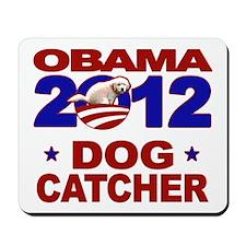 Obama for Dog Catcher 2012 Mousepad