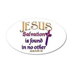 Jesus, Salvation in no other 20x12 Oval Wall Peel
