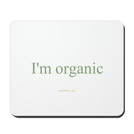 I'm organic Mousepad