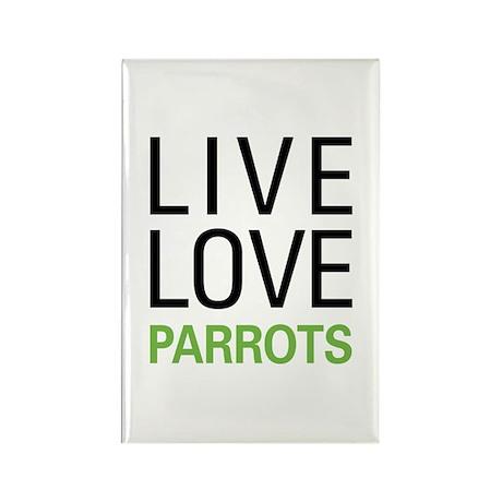 Live Love Parrots Rectangle Magnet
