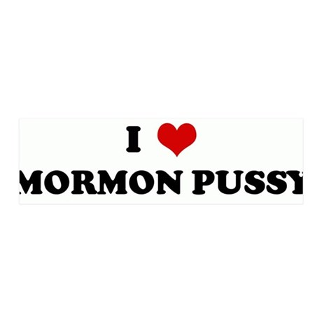 I Love MORMON PUSSY 36x11 Wall Peel
