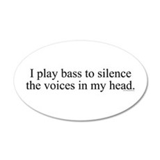 I play bass to silence the vo 20x12 Oval Wall Peel