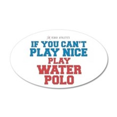 Water Polo Slogan 20x12 Oval Wall Peel