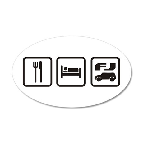 Eat sleep FJ! 35x21 Oval Wall Peel