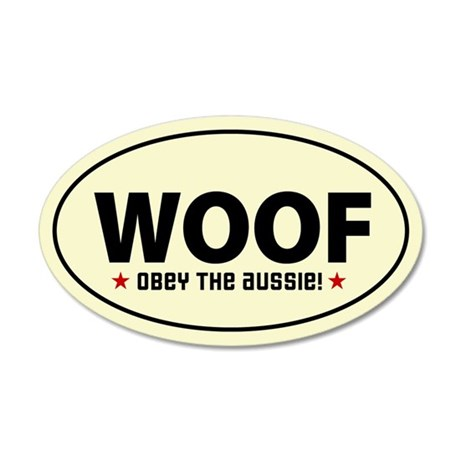 WOOF - Obey the Aussie! 20x12 Oval Wall Peel