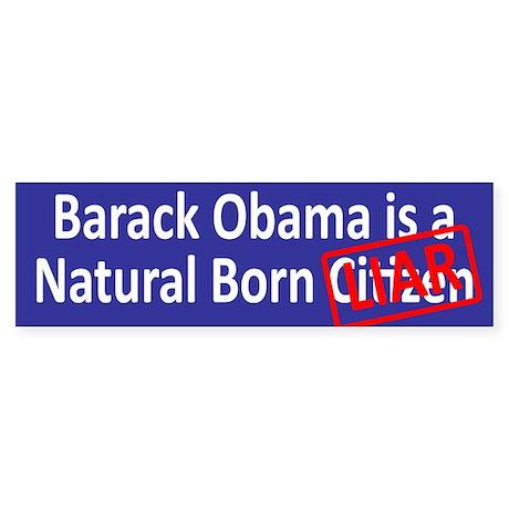 Obama Is a Natural Born Liar Sticker (Bumper)