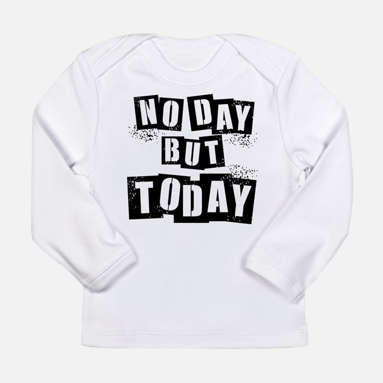 No Day Long Sleeve Infant T-Shirt