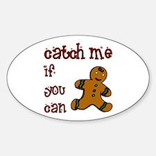 Catch Me - Sticker (Oval)