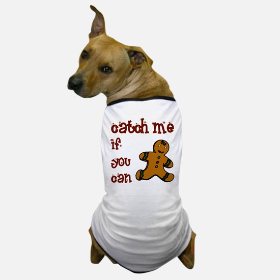 Catch Me - Dog T-Shirt