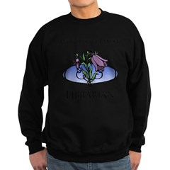 World's Greatest Librarian (Flower) Sweatshirt