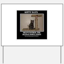 KITTY SAYS Yard Sign