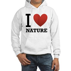 I Love Nature Hooded Sweatshirt