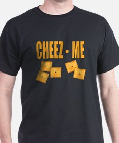 Cheez-Me T-Shirt