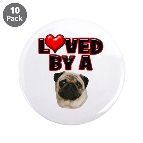 "Loved by a Pug 3.5"" Button (10 pack)"