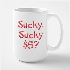 Sucky Sucky $5 Mug