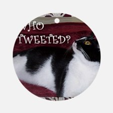 Kitty Who Tweeted Ornament (Round)