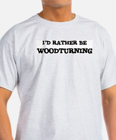 Rather be Woodturning Ash Grey T-Shirt