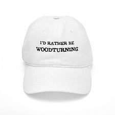 Rather be Woodturning Baseball Cap