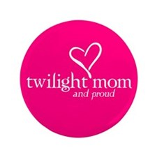 "Proud Twilight Mom 3.5"" Button"