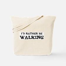 Rather be Walking Tote Bag