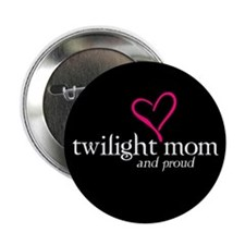 "Proud Twilight Mom 2.25"" Button"