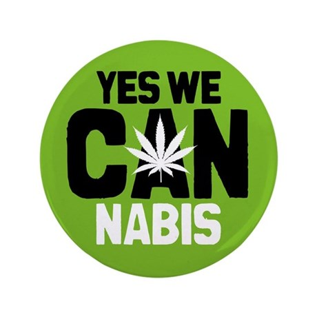 """Yes We Cannabis 2 3.5"""" Button"""
